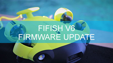 FIFISH V6: Firmware Update